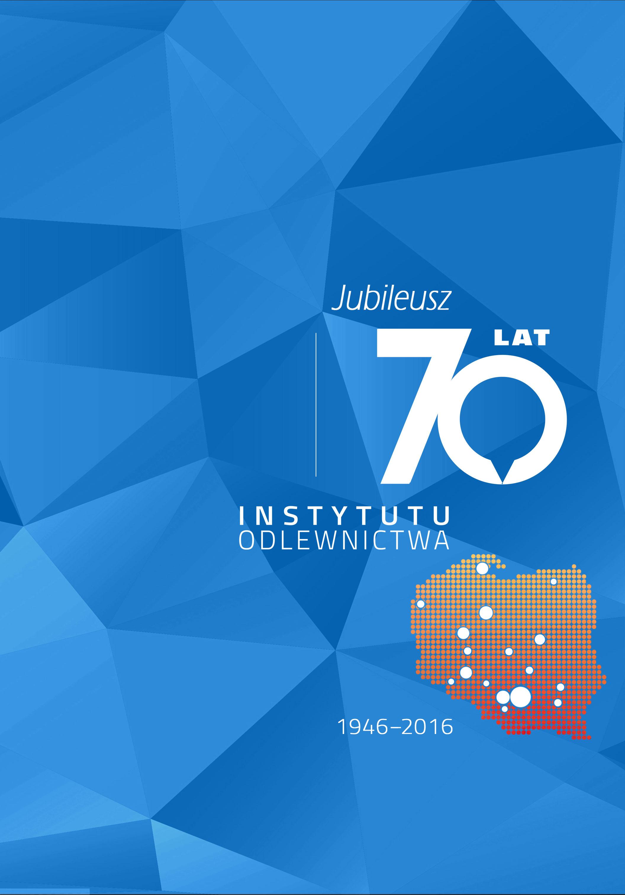 Jubileusz 70 lat Instytutu Odlewnictwa