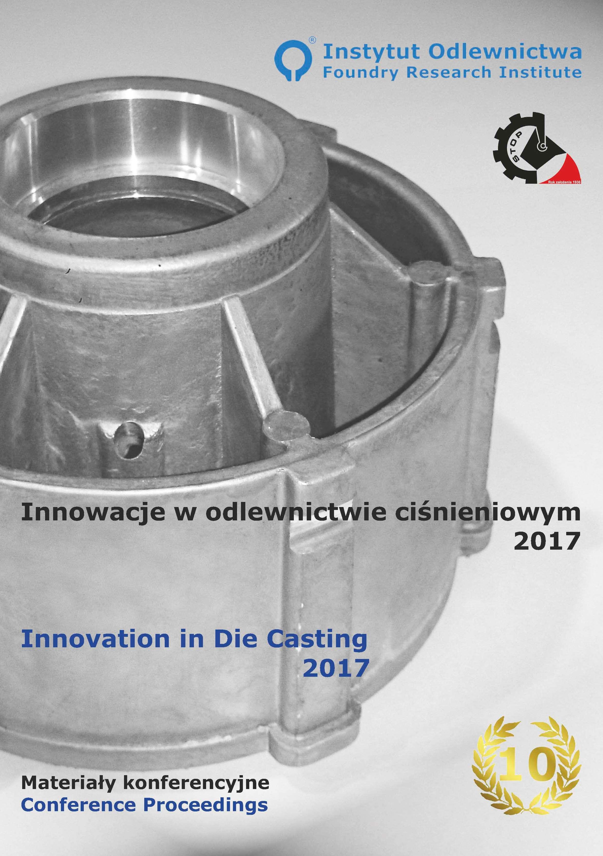 Innowacje w odlewnictwie ciśnieniowym 2017. Cz. X. Materiały konferencyjne